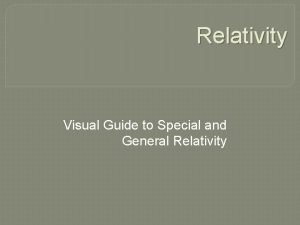 Relativity Visual Guide to Special and General Relativity
