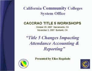 California Community Colleges System Office CACCRAO TITLE 5