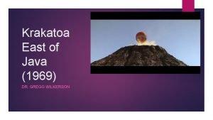 Krakatoa East of Java 1969 DR GREGG WILKERSON