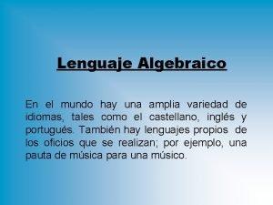 Lenguaje Algebraico En el mundo hay una amplia