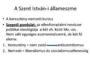 A Szent Istvni llameszme A keresztnynemzeti kurzus Szegedi