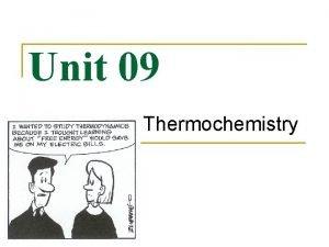Unit 09 Thermochemistry Unit 9 Vocabulary Thermochemistry concerned