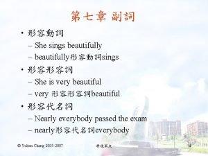 She sings beautifully beautifullysings She is very beautiful