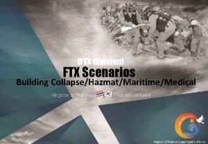 FTX Division FTX Scenarios Building CollapseHazmatMaritimeMedical FTX Scenario