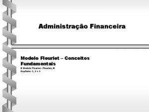Administrao Financeira Modelo Fleuriet Conceitos Fundamentais O Modelo