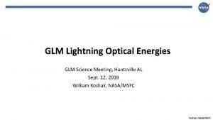 GLM Lightning Optical Energies GLM Science Meeting Huntsville
