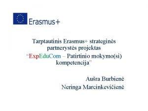Tarptautinis Erasmus strategins partnerysts projektas Exp Edu Com