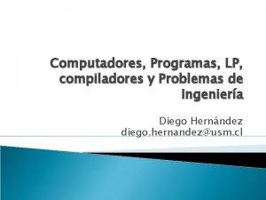 Computadores Programas LP compiladores y Problemas de Ingeniera