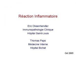 Raction Inflammatoire Eric Oksenhendler Immunopathologie Clinique Hpital SaintLouis