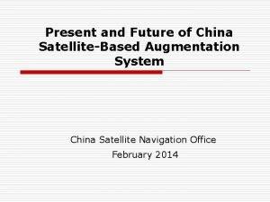 Present and Future of China SatelliteBased Augmentation System