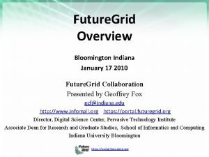 Future Grid Overview Bloomington Indiana January 17 2010