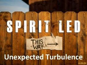 Unexpected Turbulence 6 28 20 I Unexpected Turbulence