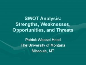 SWOT Analysis Strengths Weaknesses Opportunities and Threats Patrick