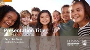Presentation Title Presenter Name Contact Information Presentation Title
