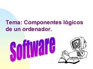 Tema Componentes lgicos de un ordenador Tema Componentes