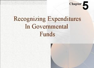 Chapter Recognizing Expenditures In Governmental Funds 5 Expenditures