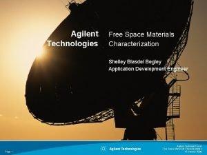 Agilent Technologies Free Space Materials Characterization Shelley Blasdel