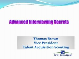 Behavioral and Panel Based Interviews Where did Behavioral