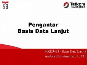Pengantar Basis Data Lanjut MKB 3483 Basis Data