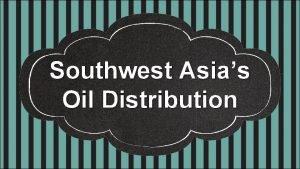 Southwest Asias Oil Distribution Standards SS 7 G