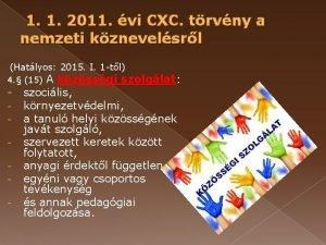 1 1 2011 vi CXC trvny a nemzeti