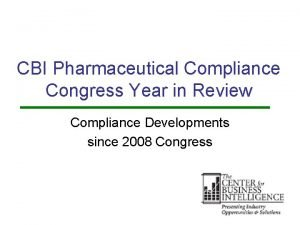 CBI Pharmaceutical Compliance Congress Year in Review Compliance
