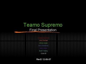 Teamo Supremo Final Presentation Kristen Brenner Kim Fornall