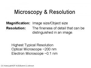 Microscopy Resolution Magnification Image sizeObject size Resolution The
