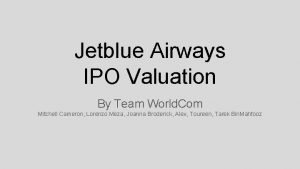 Jetblue Airways IPO Valuation By Team World Com