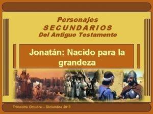 Personajes SECUNDARIOS Del Antiguo Testamento Jonatn Nacido para