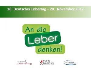 18 Deutscher Lebertag 20 November 2017 18 Deutscher