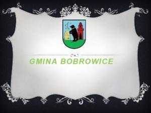 GMINA BOBROWICE NASZA GMINA v Gmina Bobrowice pooona