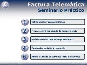Factura Telemtica Seminario Prctico Factura Telemtica Seminario Prctico