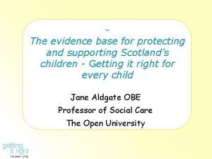 The evidence base for protecting and supporting Scotlands