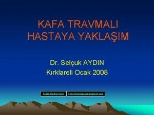 KAFA TRAVMALI HASTAYA YAKLAIM Dr Seluk AYDIN Krklareli