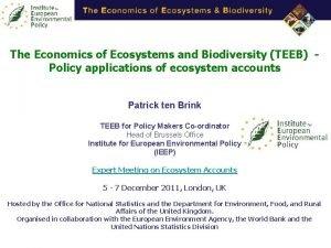 The Economics of Ecosystems and Biodiversity TEEB Policy