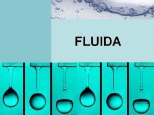 FLUIDA Fluida statik Tekanan Prinsip Pascal Prinsip Archimedes
