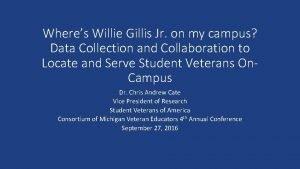 Wheres Willie Gillis Jr on my campus Data
