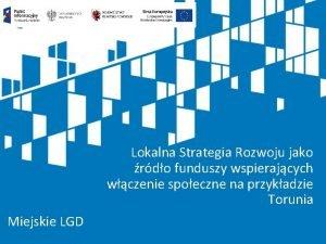 Lokalna Strategia Rozwoju jako rdo funduszy wspierajcych wczenie