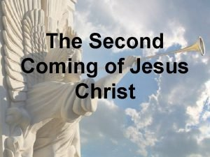 The Second Coming of Jesus Christ One of