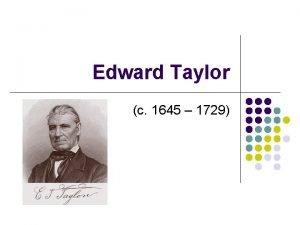 Edward Taylor c 1645 1729 Edward Taylor l
