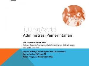 UU 302014 Administrasi Pemerintahan Drs Yanuar Ahmad MPA