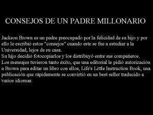 CONSEJOS DE UN PADRE MILLONARIO Jackson Brown es