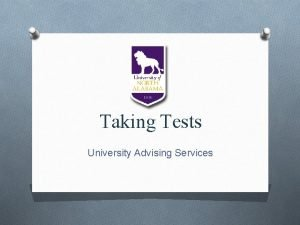 Taking Tests University Advising Services Taking Tests ONo
