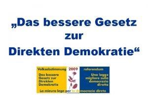Das bessere Gesetz zur Direkten Demokratie Fr eine