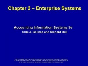 Chapter 2 Enterprise Systems Accounting Information Systems 8