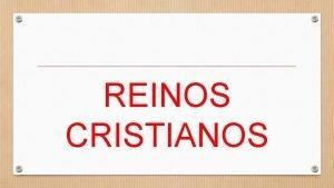 REINOS CRISTIANOS Cmo se formaron los reinos cristianos