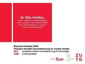 In Vita Veritas over zorgen en participatie over