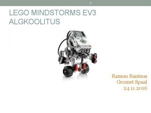 D LEGO MINDSTORMS EV 3 ALGKOOLITUS Ramon Rantsus