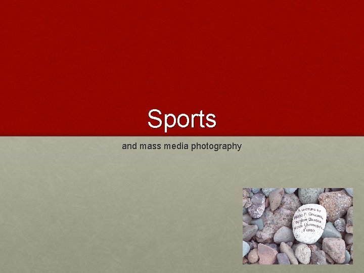 Sports and mass media photography Sports variety Sports